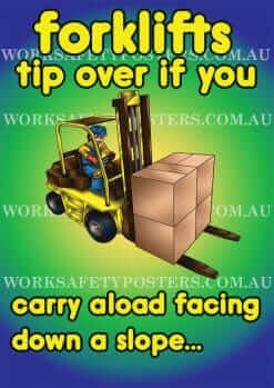 Carry a Load Facing Down Forklifts Can Tip Over Safety Posters