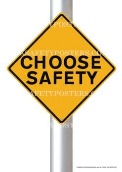 Choose Safety Posters